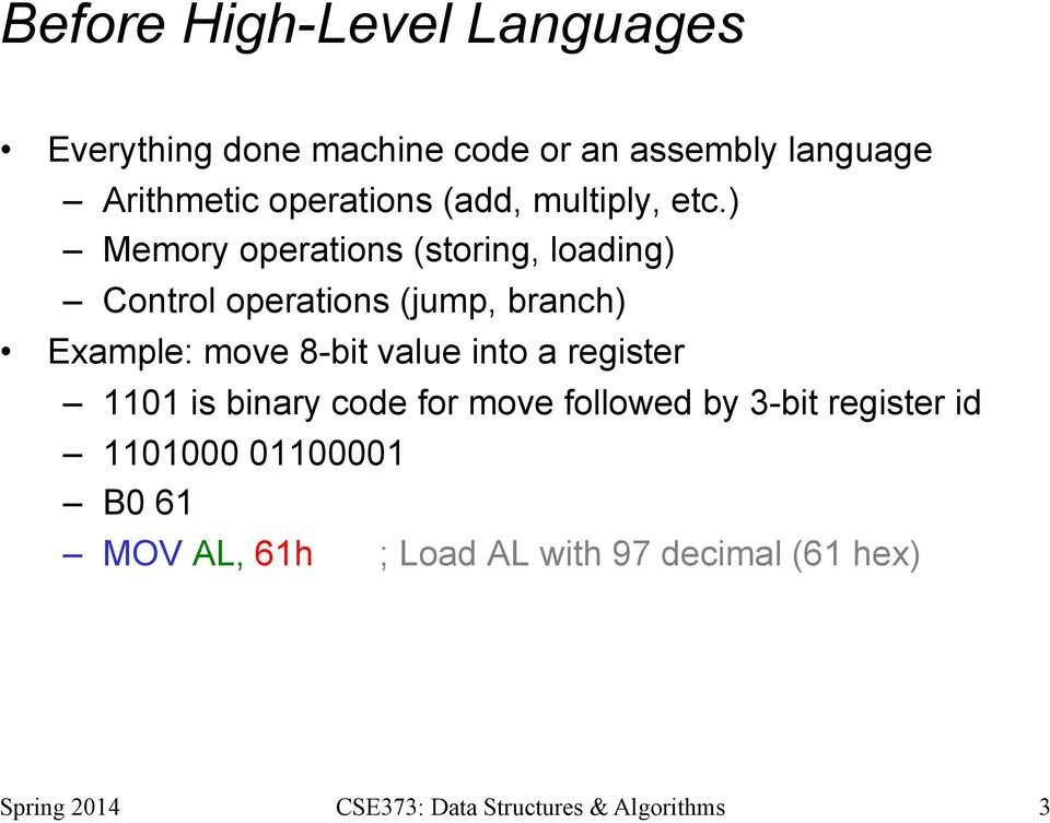 ) Memory operations (storing, loading) Control operations (jump, branch) Example: move