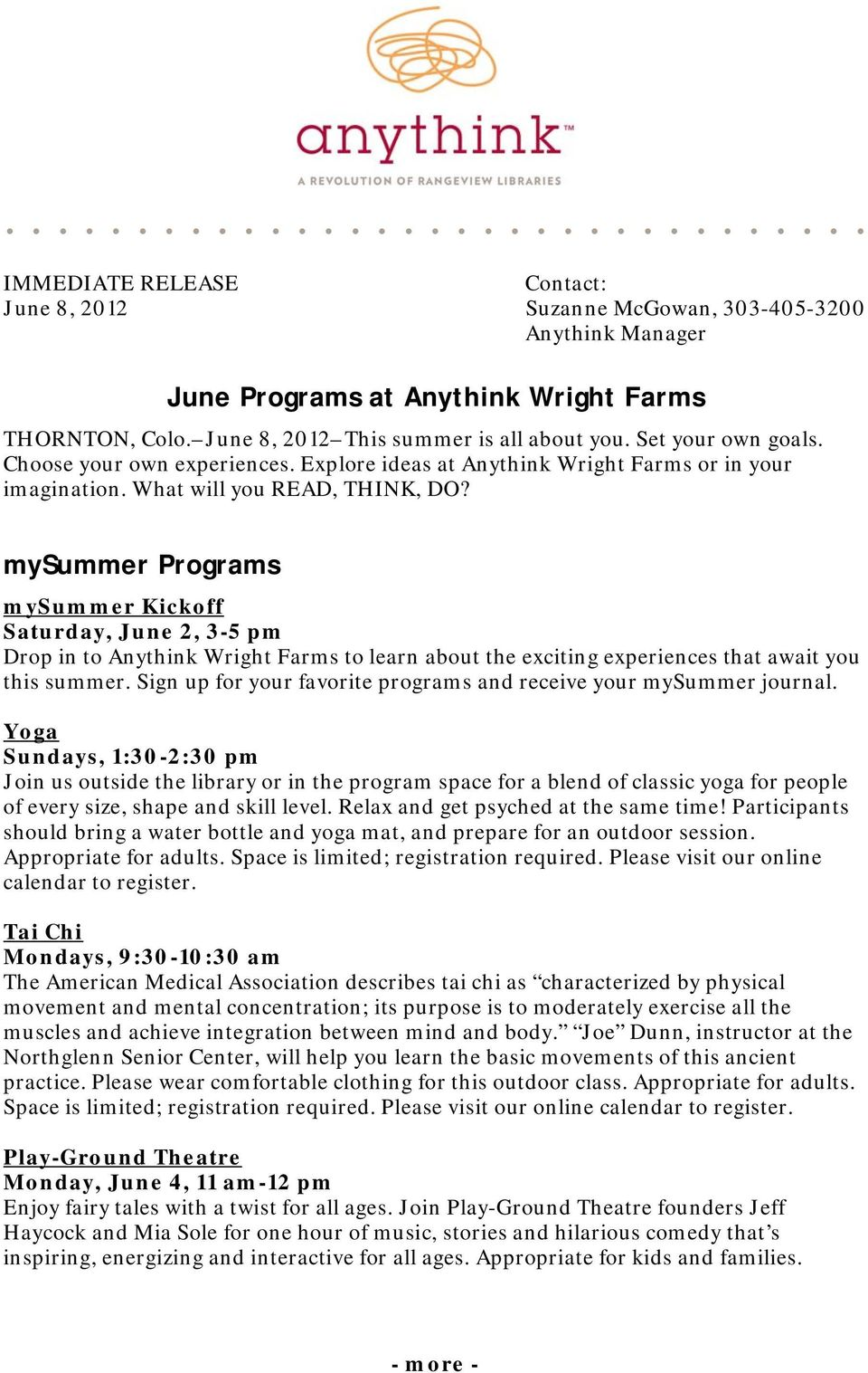 mysummer Programs mysummer Kickoff Saturday, June 2, 3-5 pm Drop in to Anythink Wright Farms to learn about the exciting experiences that await you this summer.