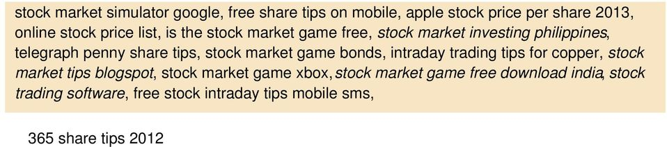 market game bonds, intraday trading tips for copper, stock market tips blogspot, stock market game xbox, stock