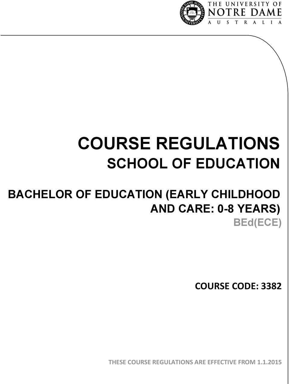 CARE: 0-8 YEARS) BEd(ECE) COURSE CODE: 3382