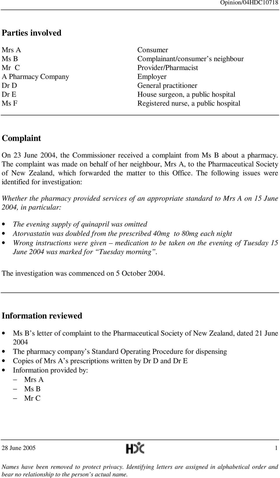 The complaint was made on behalf of her neighbour, Mrs A, to the Pharmaceutical Society of New Zealand, which forwarded the matter to this Office.