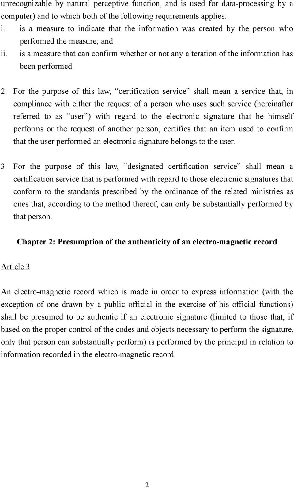 is a measure that can confirm whether or not any alteration of the information has been performed. 2.