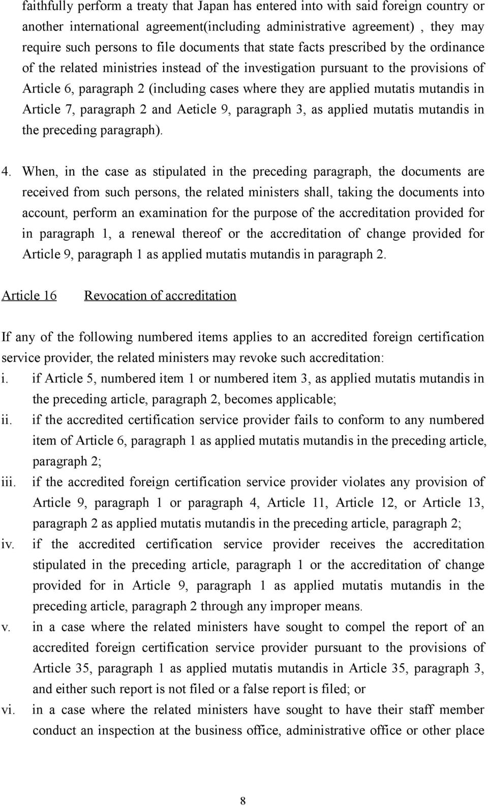 applied mutatis mutandis in Article 7, paragraph 2 and Aeticle 9, paragraph 3, as applied mutatis mutandis in the preceding paragraph). 4.