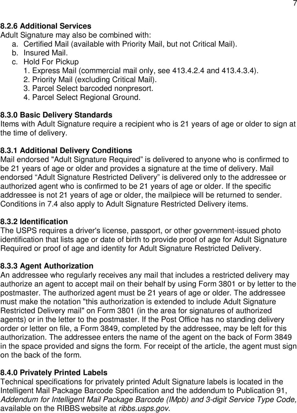 "8.3.1 Additional Delivery Conditions Mail endorsed ""Adult Signature Required is delivered to anyone who is confirmed to be 21 years of age or older and provides a signature at the time of delivery."