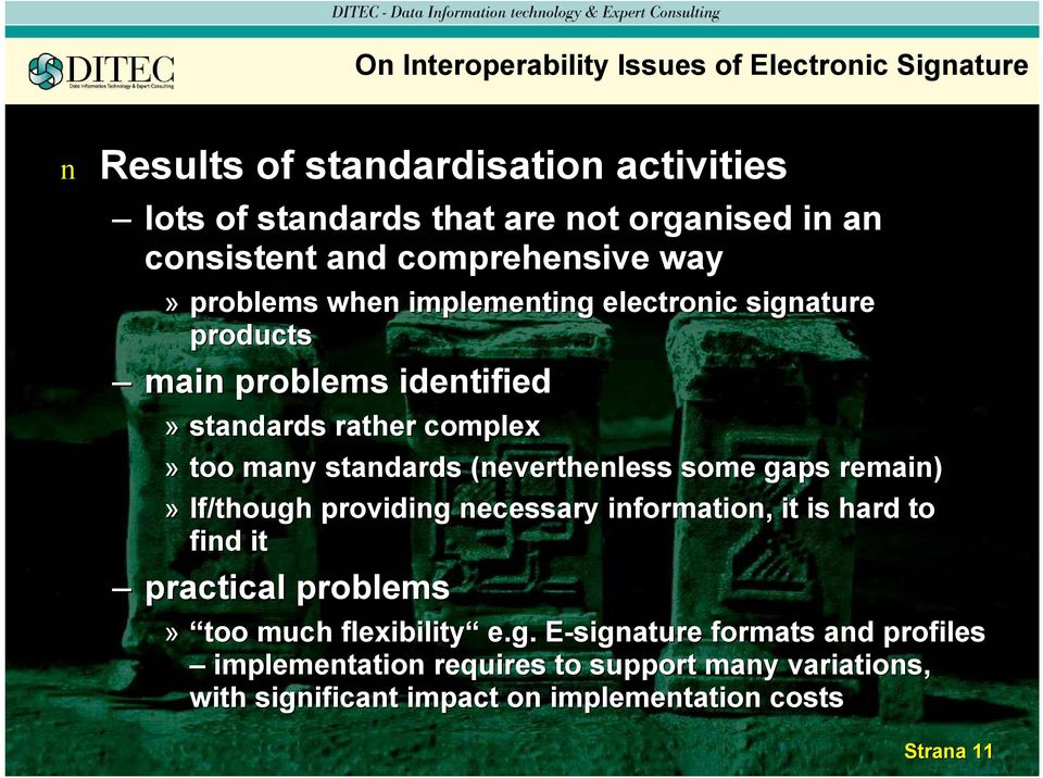 stadards (evertheless some gaps remai)» If/though providig ecessary iformatio, it is hard to fid it practical problems» too much