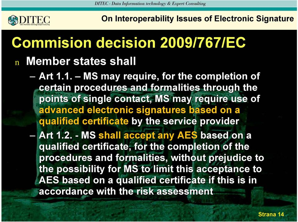 sigatures based o a qualified certificate by the service provider Art 1.2.