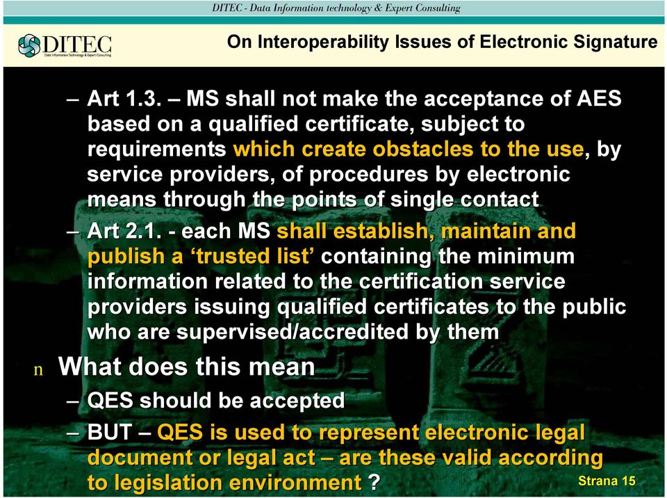 by electroic meas through the poits of sigle cotact Art 2.1.