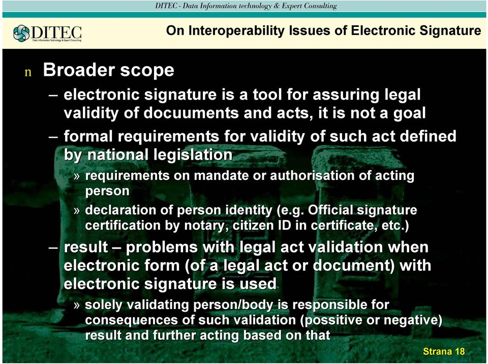 ) result problems with legal act validatio whe electroic form (of a legal act or documet) with electroic sigature is used» solely validatig perso/body is