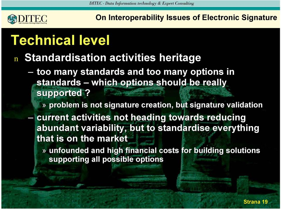 » problem is ot sigature creatio, but sigature validatio curret activities ot headig towards reducig abudat
