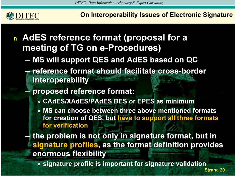 ca choose betwee three above metioed formats for creatio of QES, but have to support all three formats for verificatio the problem is ot oly i