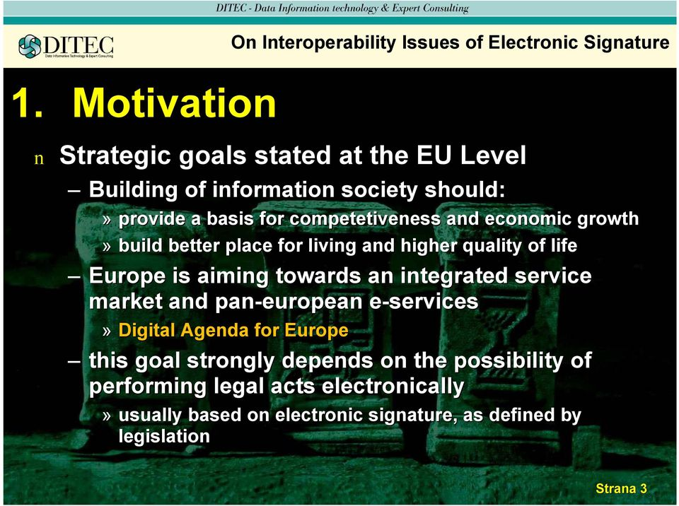 ecoomic growth» build better place for livig ad higher quality of life Europe is aimig towards a itegrated service market ad