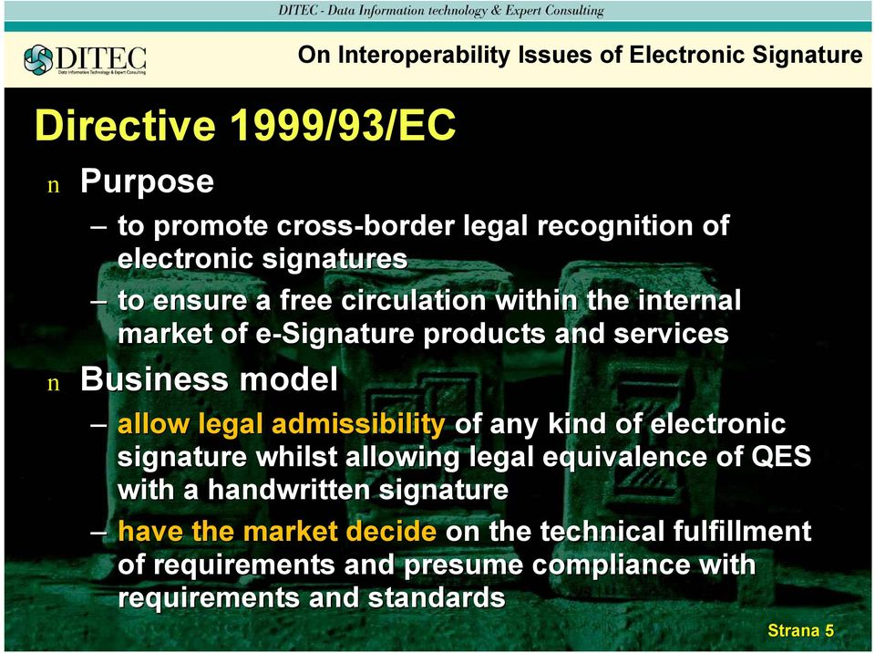 allow legal admissibility of ay kid of electroic sigature whilst allowig legal equivalece of QES with a hadwritte