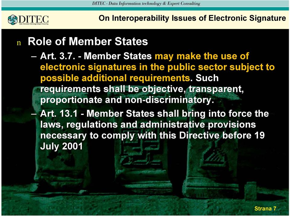 requiremets.. Such requiremets shall be objective, trasparet, proportioate ad o-discrimiatory discrimiatory. Art.
