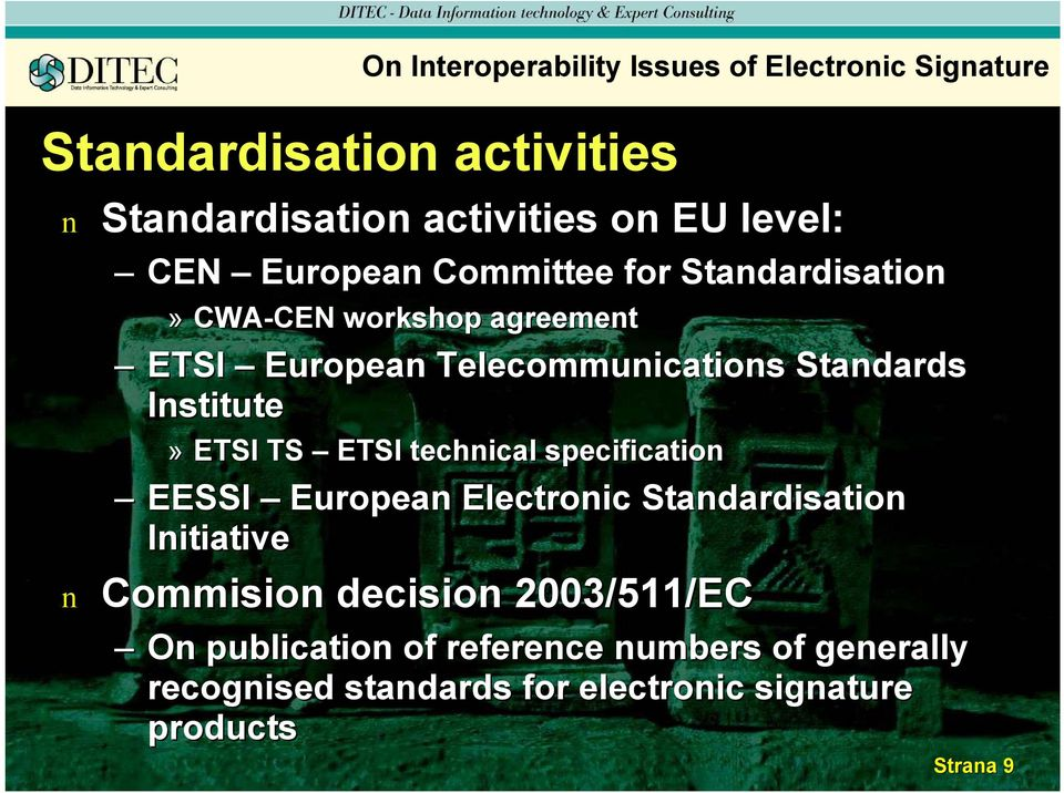 Istitute» ETSI TS ETSI techical specificatio EESSI Europea Electroic Stadardisatio Iitiative Commisio decisio