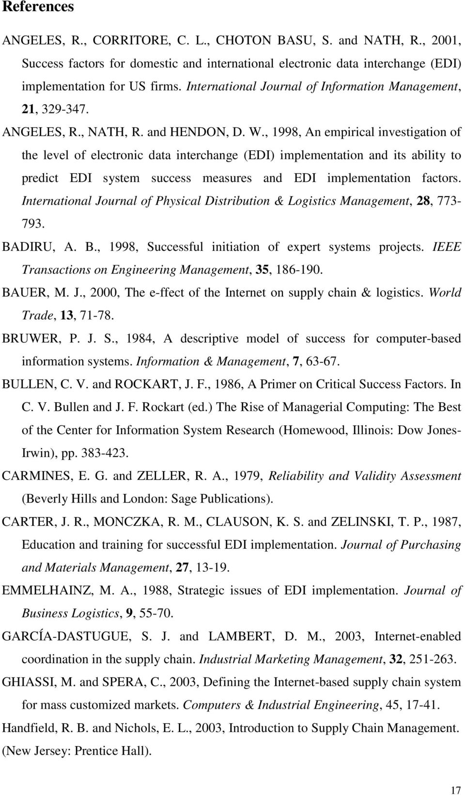 , 1998, An empirical investigation of the level of electronic data interchange (EDI) implementation and its ability to predict EDI system success measures and EDI implementation factors.