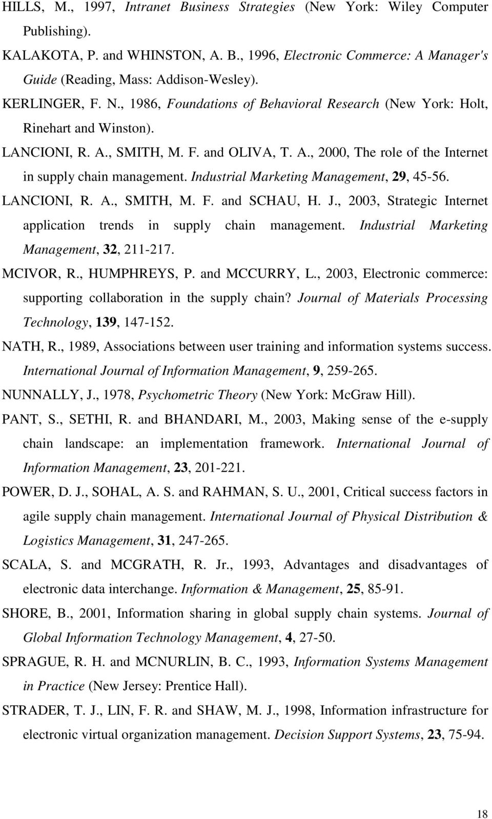 Industrial Marketing Management, 29, 45-56. LANCIONI, R. A., SMITH, M. F. and SCHAU, H. J., 2003, Strategic Internet application trends in supply chain management.
