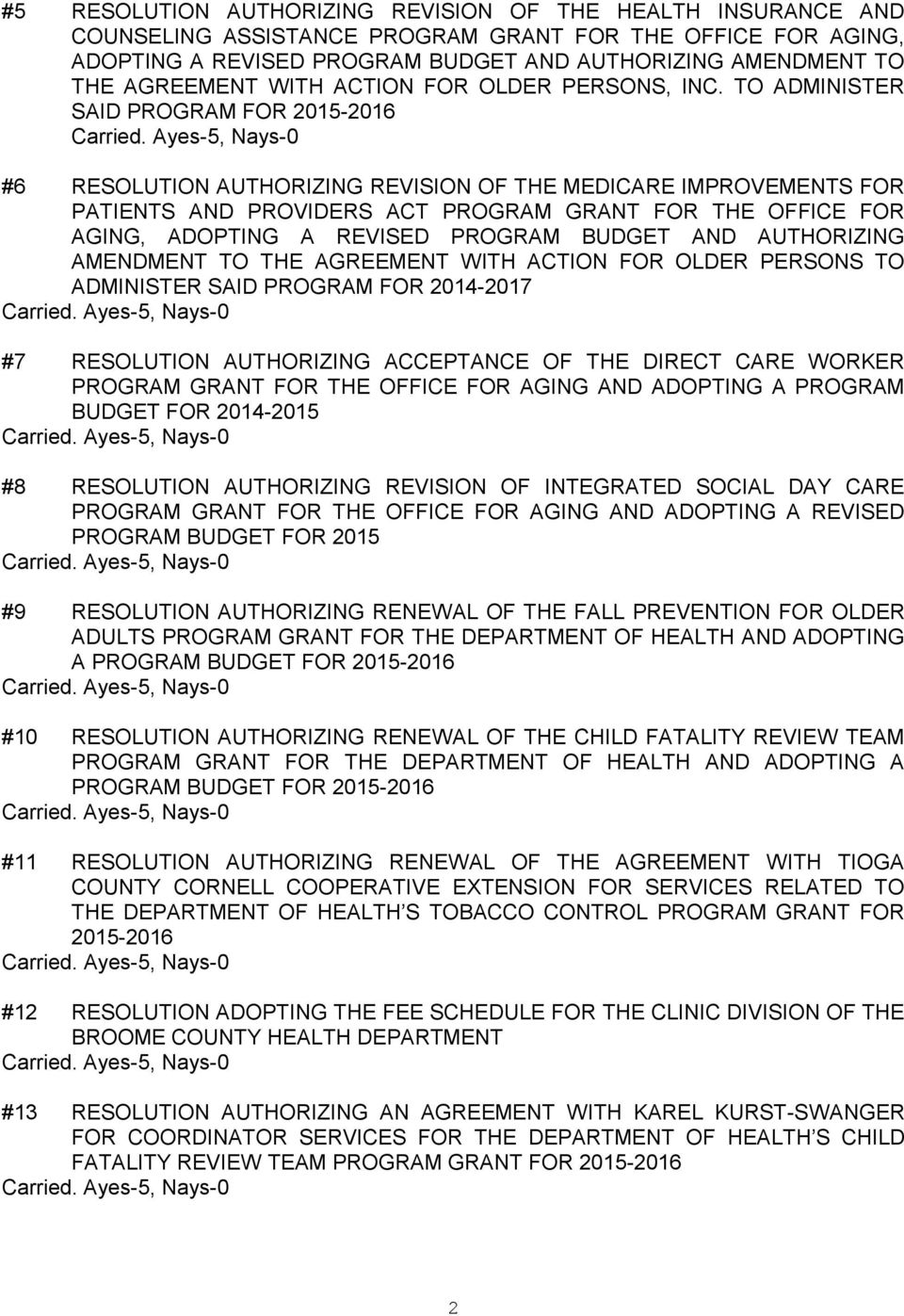 TO ADMINISTER SAID PROGRAM FOR 2015-2016 #6 RESOLUTION AUTHORIZING REVISION OF THE MEDICARE IMPROVEMENTS FOR PATIENTS AND PROVIDERS ACT PROGRAM GRANT FOR THE OFFICE FOR AGING, ADOPTING A REVISED