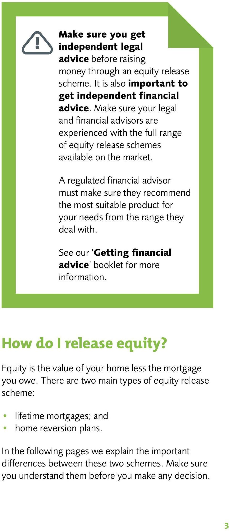 A regulated financial advisor must make sure they recommend the most suitable product for your needs from the range they deal with. See our Getting financial advice booklet for more information.
