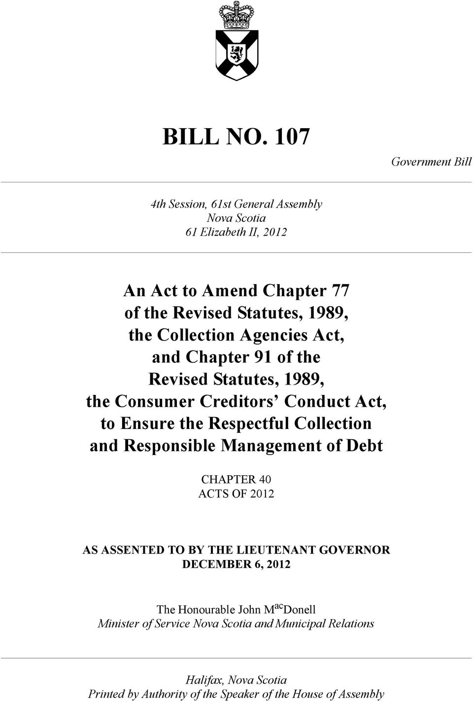 the Collection Agencies Act, and Chapter 91 of the Revised Statutes, 1989, the Consumer Creditors Conduct Act, to Ensure the Respectful Collection