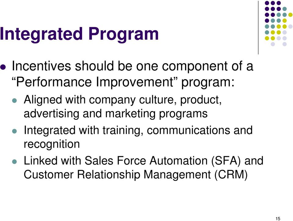 marketing programs Integrated with training, communications and recognition