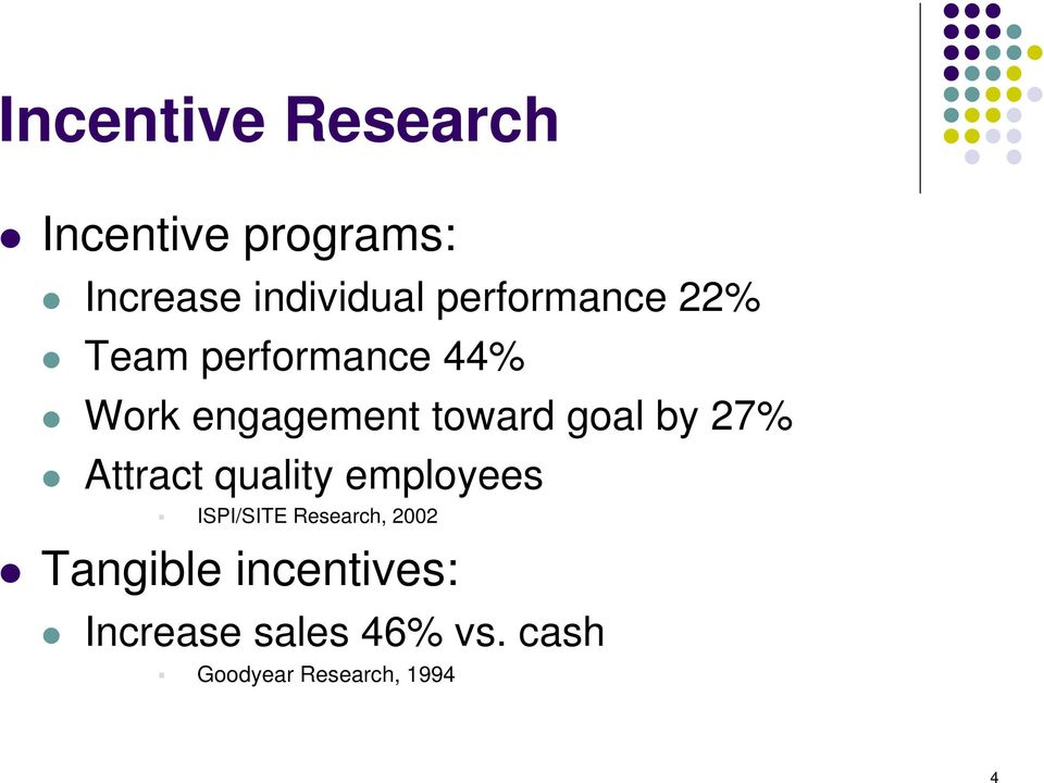 goal by 27% Attract quality employees ISPI/SITE Research, 2002