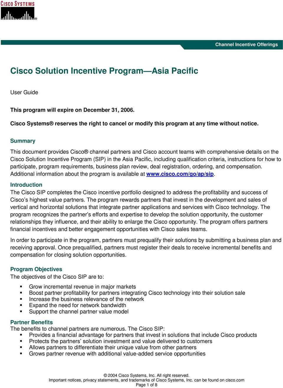 Summary This document provides Cisco channel partners and Cisco account teams with comprehensive details on the Cisco Solution Incentive Program (SIP) in the Asia Pacific, including qualification