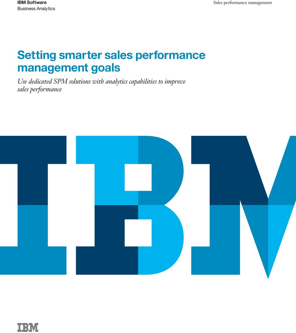 management goals Use dedicated SPM solutions with
