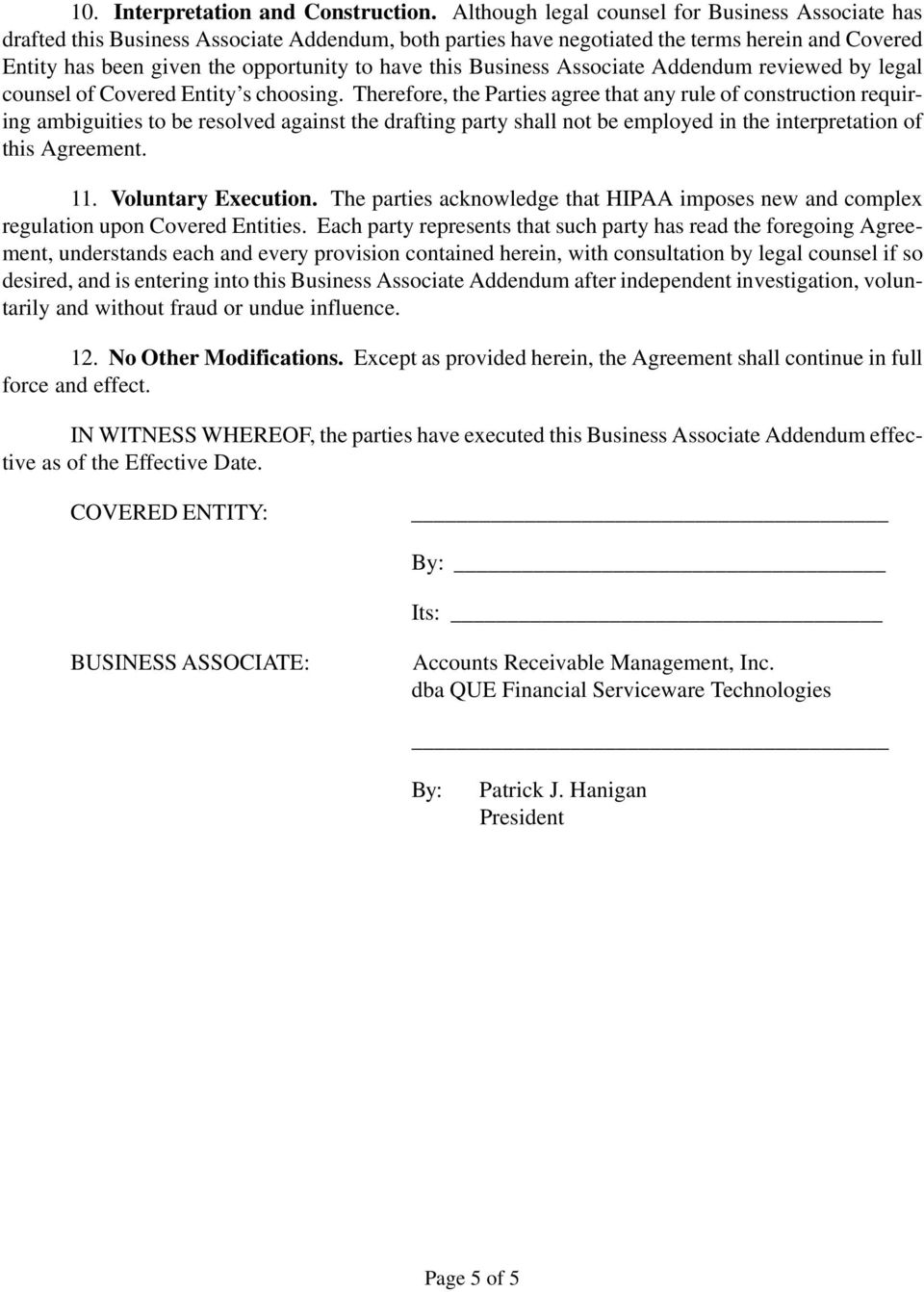 this Business Associate Addendum reviewed by legal counsel of Covered Entity s choosing.