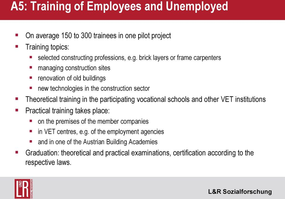 150 to 300 trainees in one pilot project Training