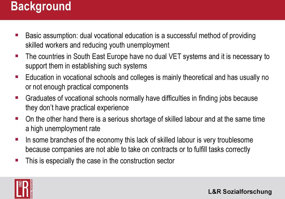 vocational schools normally have difficulties in finding jobs because they don t have practical experience On the other hand there is a serious shortage of skilled labour and at the same time a high