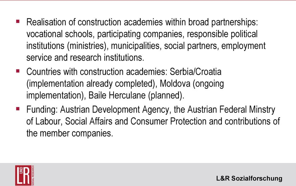 Countries with construction academies: Serbia/Croatia (implementation already completed), Moldova (ongoing implementation), Baile