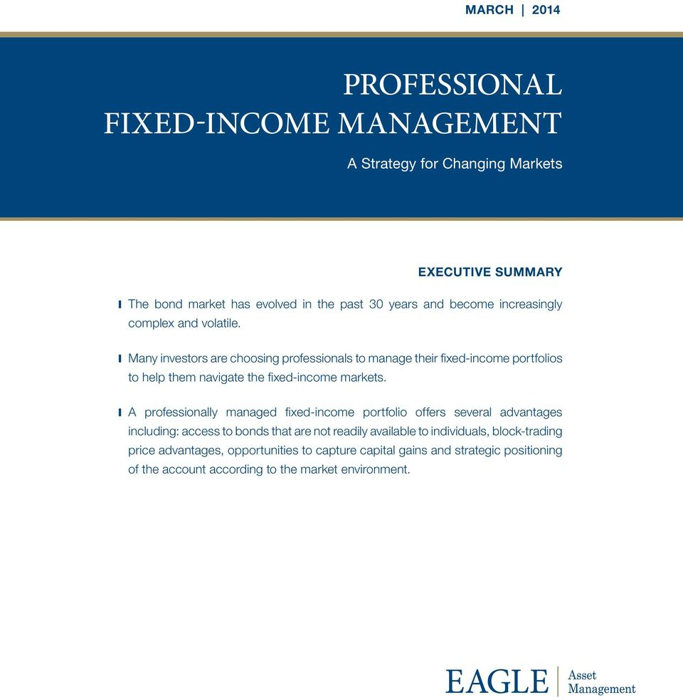 Many investors are choosing professionals to manage their fixed-income portfolios to help them navigate the fixed-income markets.