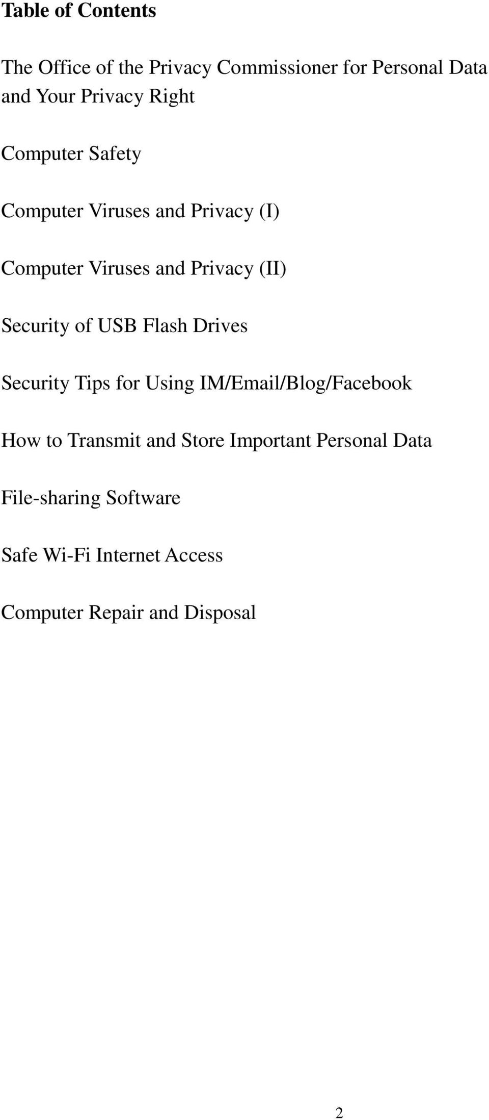 Security of USB Flash Drives Security Tips for Using IM/Email/Blog/Facebook How to Transmit and
