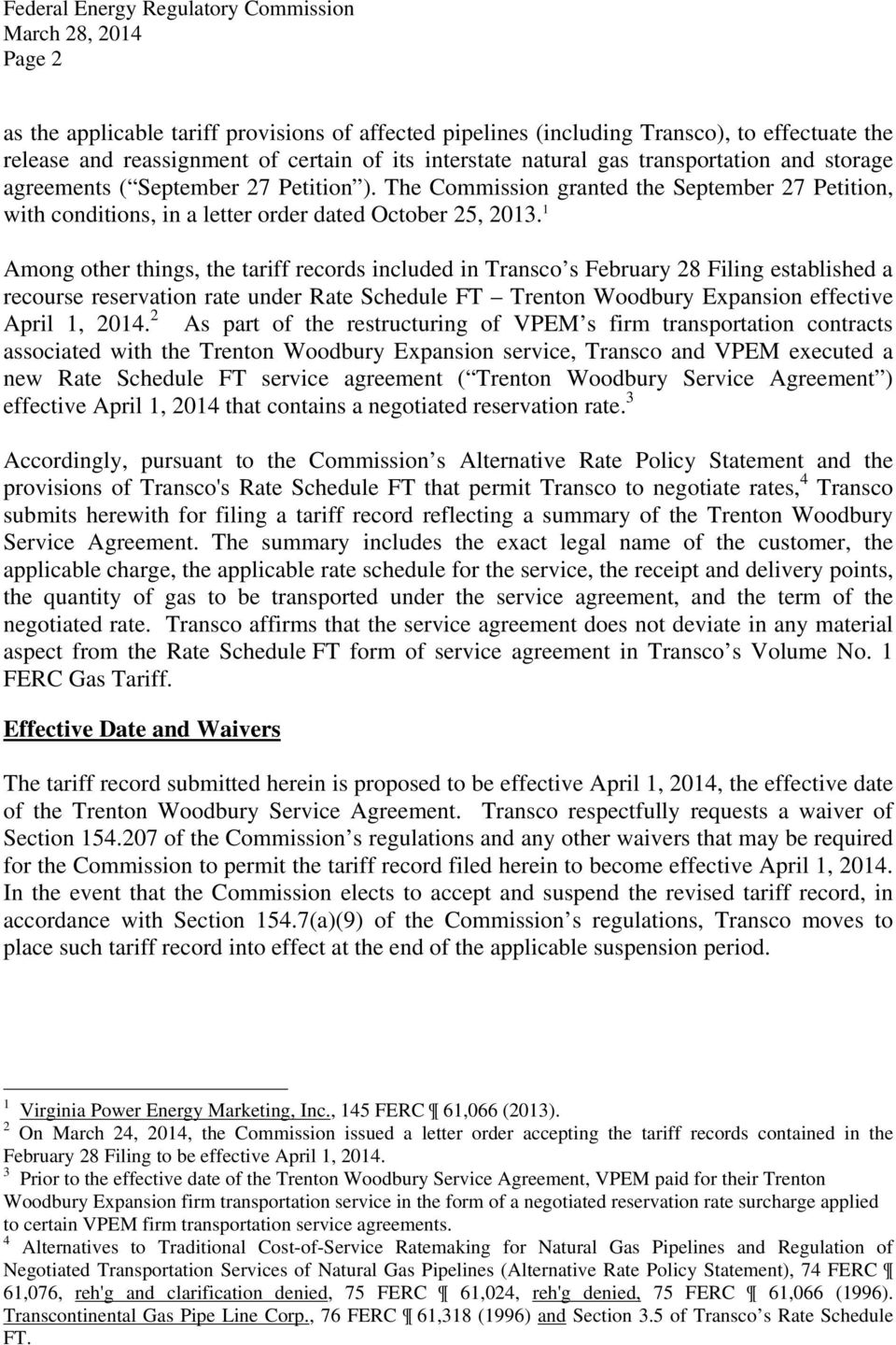 1 Among other things, the tariff records included in Transco s February 28 Filing established a recourse reservation rate under Rate Schedule FT Trenton Woodbury Expansion effective April 1, 2014.
