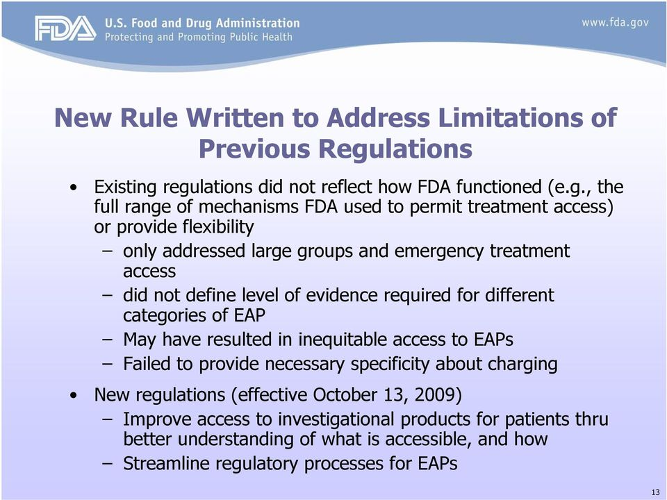 regulations did not reflect how FDA functioned (e.g., the full range of mechanisms FDA used to permit treatment access) or provide flexibility only addressed large