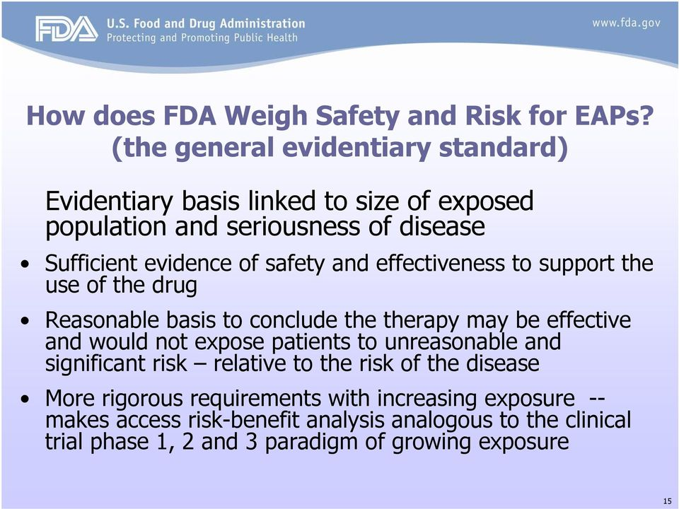safety and effectiveness to support the use of the drug Reasonable basis to conclude the therapy may be effective and would not expose