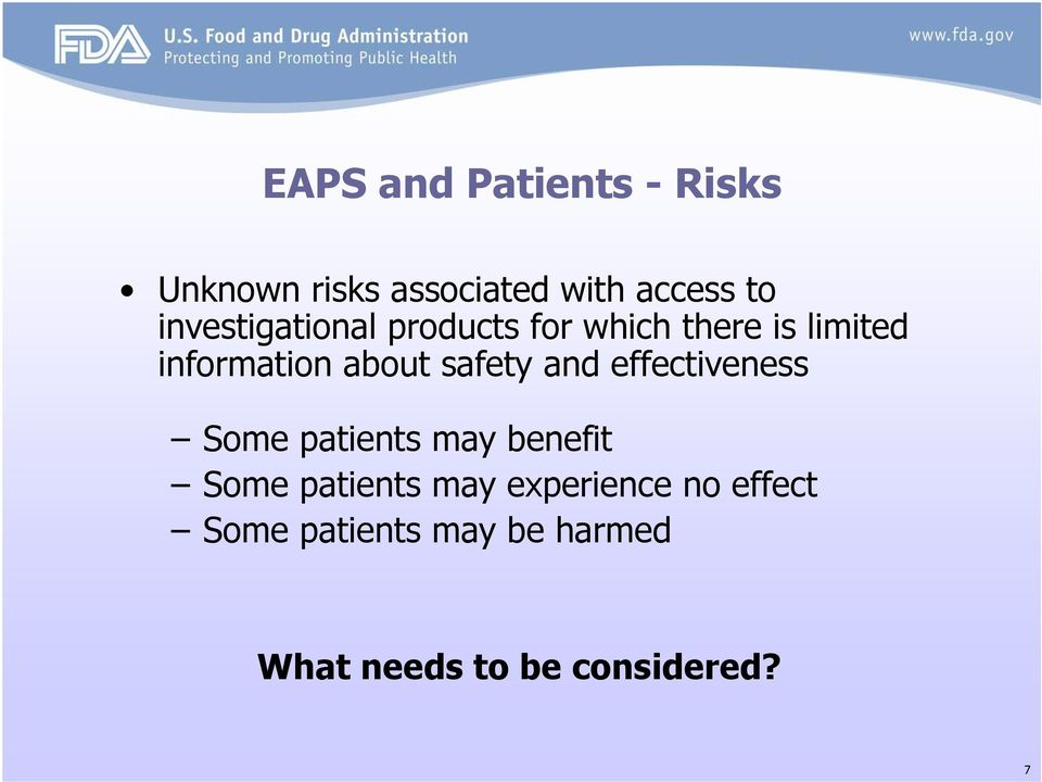 safety and effectiveness Some patients may benefit Some patients may