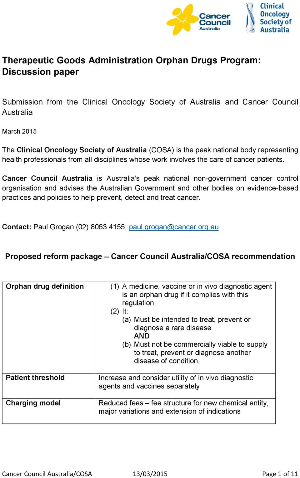 Cancer Council Australia is Australia's peak national non-government cancer control organisation and advises the Australian Government and other bodies on evidence-based practices and policies to