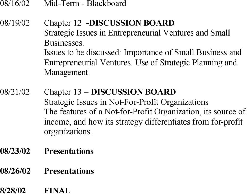 08/21/02 Chapter 13 DISCUSSION BOARD Strategic Issues in Not-For-Profit Organizations The features of a Not-for-Profit Organization,
