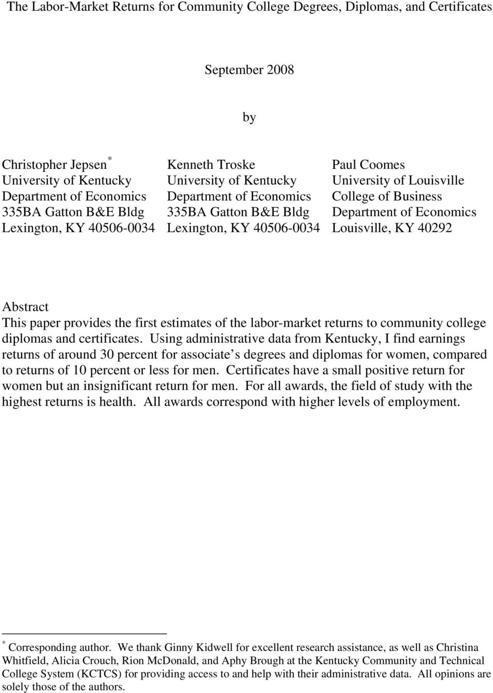 40506-0034 Louisville, KY 40292 Abstract This paper provides the first estimates of the labor-market returns to community college diplomas and certificates.
