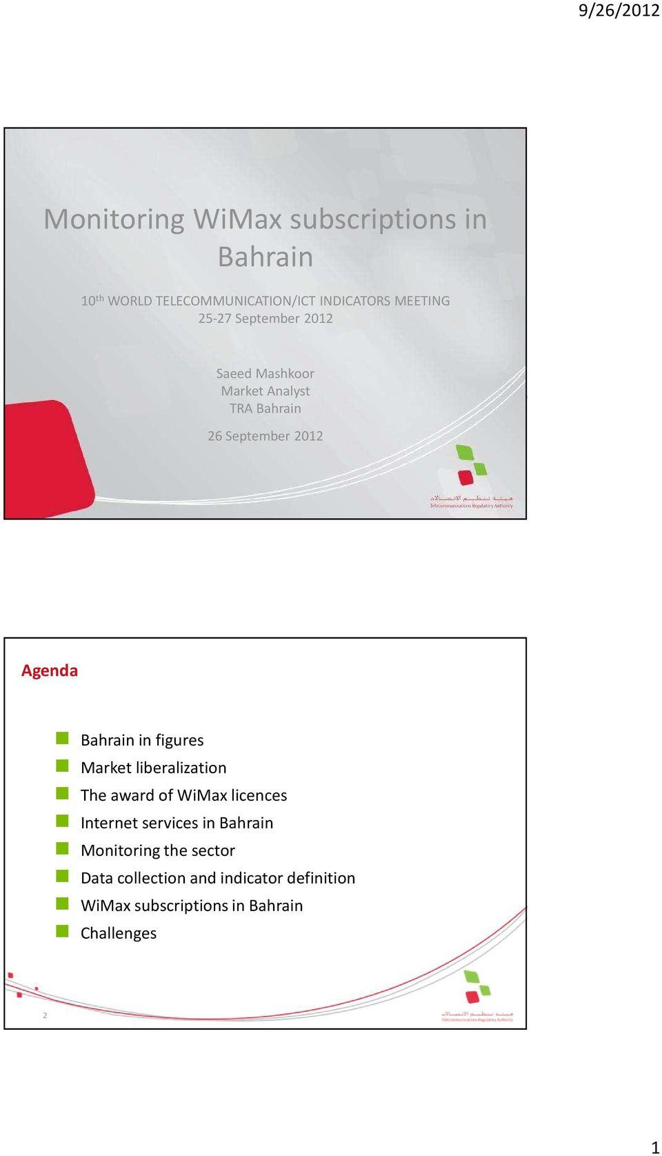 in figures Market liberalization The award of WiMax licences Internet services in Bahrain