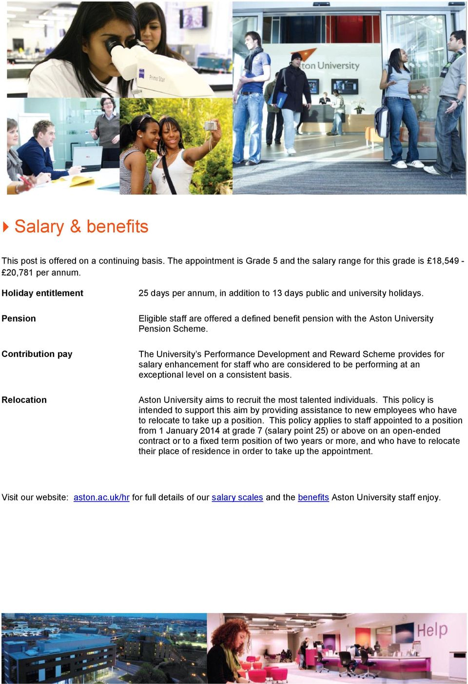 Eligible staff are offered a defined benefit pension with the Aston University Pension Scheme.