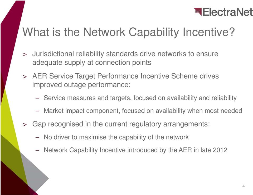 Incentive Scheme drives improved outage performance: Service measures and targets, focused on availability and reliability Market