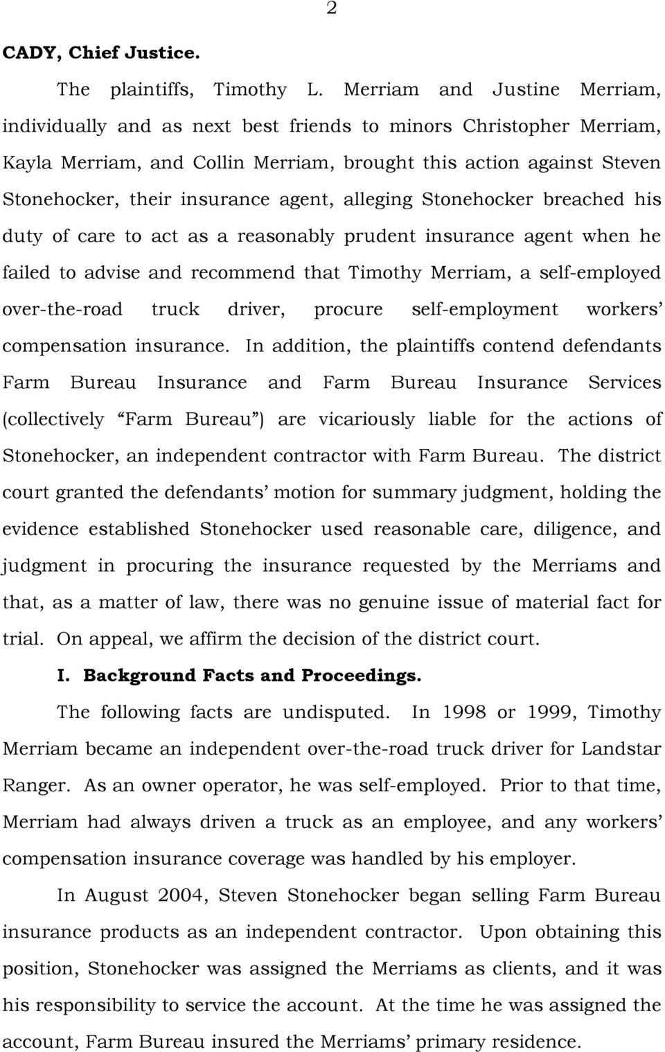 agent, alleging Stonehocker breached his duty of care to act as a reasonably prudent insurance agent when he failed to advise and recommend that Timothy Merriam, a self-employed over-the-road truck