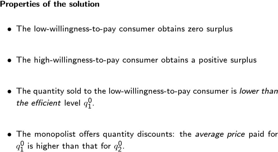 low-willingness-to-pay consumer is lower than the efficient level q 0 1.
