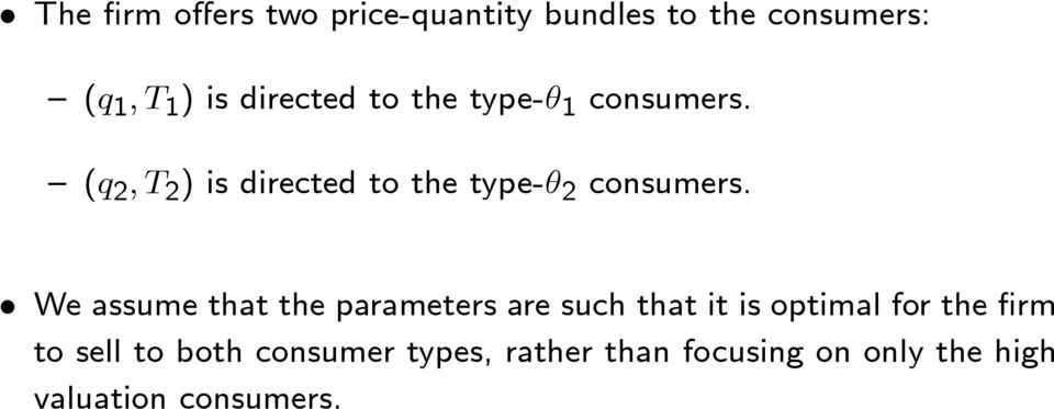(q 2, T 2 ) is directed to the type-θ 2 consumers.