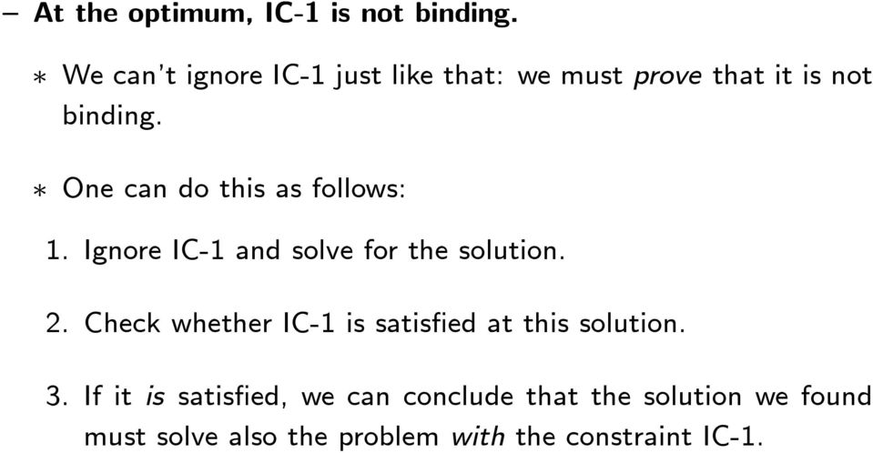 One can do this as follows: 1. Ignore IC-1 and solve for the solution. 2.