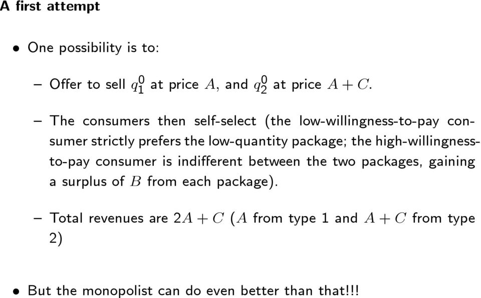 the high-willingnessto-pay consumer is indifferent between the two packages, gaining a surplus of B from each