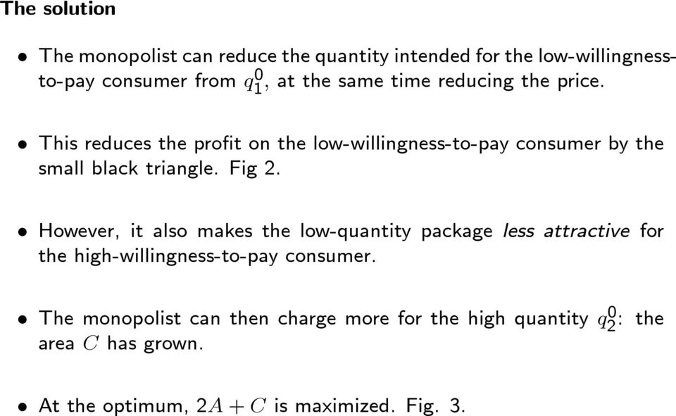 Fig 2. However, it also makes the low-quantity package less attractive for the high-willingness-to-pay consumer.