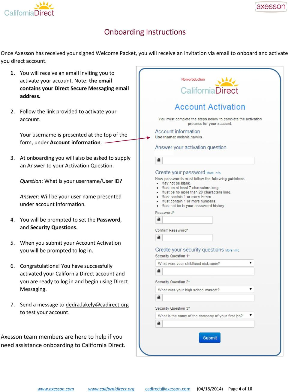 Your username is presented at the top of the form, under Account information. 3. At onboarding you will also be asked to supply an Answer to your Activation Question.